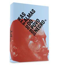 AS ALMAS DO POVO NEGRO - DU BOIS, W.E.B.