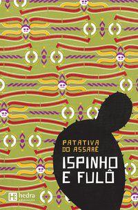 ISPINHO E FULÔ - ASSARÉ, PATATIVA DO