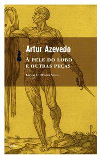 A PELE DO LOBO E OUTRAS PEÇAS - AZEVEDO, ARTUR
