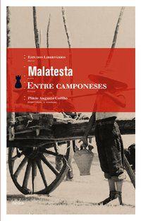 ENTRE CAMPONESES - MALATESTA, ERRICO