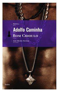 BOM CRIOULO - CAMINHA, ADOLFO