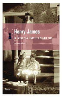 A VOLTA DO PARAFUSO - JAMES, HENRY