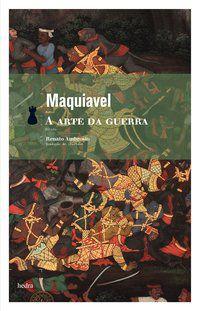A ARTE DA GUERRA - MAQUIAVEL, NICOLAU