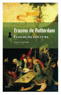 ELOGIO DA LOUCURA - ROTTERDAM, ERASMO DE