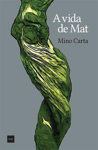 A VIDA DE MAT - CARTA, MINO