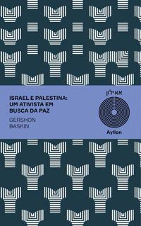 ISRAEL E PALESTINA - BASKIN, GERSHON