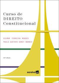 CURSO DE DIREITO CONSTITUCIONAL - SÉIRE IDP - 16ª EDIÇÃO 2021 - MENDES, GILMAR FERREIRA