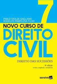 NOVO CURSO DE DIREITO CIVIL - DIREITO DAS SUCESSÕES - VOLUME 7 - 8ª EDIÇÃO 2021 - GAGLIANO, PABLO STOLZE