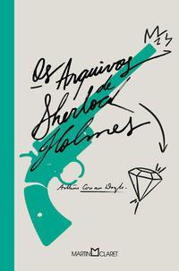 OS ARQUIVOS DE SHERLOCK HOLMES - CONAN DOYLE, ARTHUR