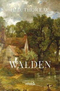 WALDEN, OU A VIDA NOS BOSQUES - THOREAU, H. D.