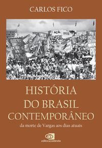 HISTÓRIA DO BRASIL CONTEMPORÂNEO - FICO, CARLOS