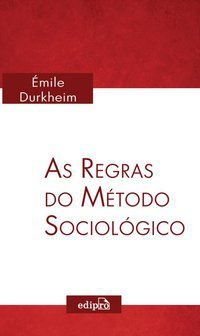 AS REGRAS DO MÉTODO SOCIOLÓGICO - DURKHEIM, ÉMILE