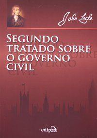SEGUNDO TRATADO SOBRE O GOVERNO CIVIL - LOCKE, JOHN