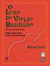 O LIVRO DO VIOLÃO BRASILEIRO - FARIA, NELSON