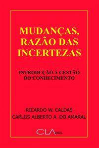 MUDANÇAS, RAZÃO DAS INCERTEZAS - CALDAS, RICARDO
