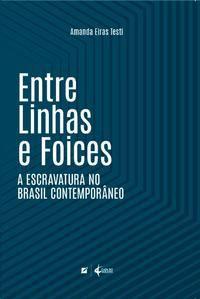 ENTRE LINHAS E FOICES - EIRAS TESTI, AMANDA