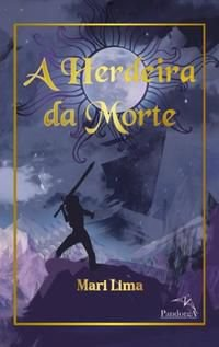 A HERDEIRA DA MORTE - LIMA, MARI