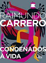 CONDENADOS À VIDA - CARRERO, RAIMUNDO