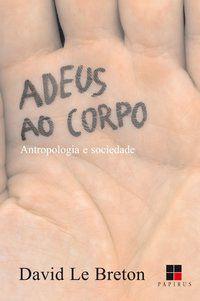 ADEUS AO CORPO - LE BRETON, DAVID