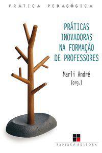 PRÁTICAS INOVADORAS NA FORMAÇÃO DE PROFESSORES -