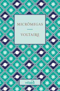 MICRÔMEGAS - VOLTAIRE (FRANÇOIS-MARIE AROUET)