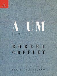 A UM - CREELEY, ROBERT