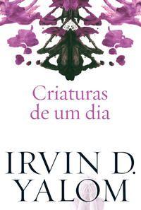 CRIATURAS DE UM DIA - SMITH, JAMES K.A.
