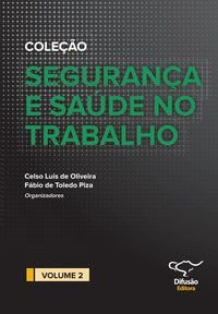 SEGURANÇA E SAÚDE NO TRABALHO VOL. 2 - OLIVEIRA, CELSO LUIS DE