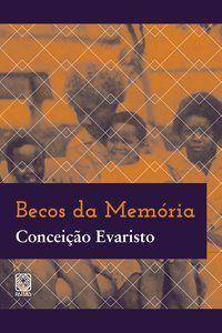 BECOS DA MEMÓRIA - EVARISTO, CONCEIÇÃO