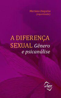 A DIFERENÇA SEXUAL - QUINET, ANTONIO