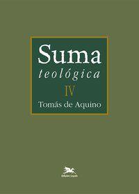 SUMA TEOLÓGICA - VOL. IV - VOL. 4 - AQUINO, TOMÁS DE