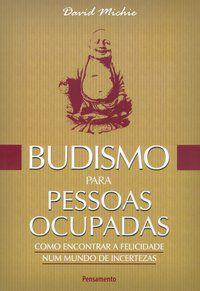 BUDISMO PARA PESSOAS OCUPADAS - MICHIE, DAVID