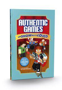 AUTHENTICGAMES: UM SHOW MUITO LOUCO VOL 03 - AUTHENTICGAMES