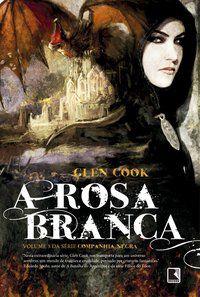 A ROSA BRANCA (VOL. 3 COMPANHIA NEGRA) - VOL. 3 - COOK, GLEN