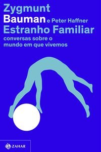 ESTRANHO FAMILIAR - BAUMAN, ZYGMUNT