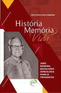 HISTÓRIA MEMÓRIA VIDA - MAGALHÃES, MARIA CRISTINA SOARES
