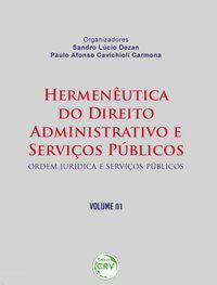 HERMENÊUTICA DO DIREITO ADMINISTRATIVO E SERVIÇOS PÚBLICOS - CARMONA, PAULO AFONSO CAVICHIOLI