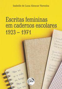 ESCRITAS FEMININAS EM CADERNOS ESCOLARES - NORONHA