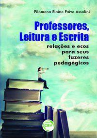 PROFESSORES, LEITURA E ESCRITA: - ASSOLINI, FILOMENA ELAINE PAIVA