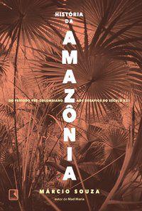 HISTÓRIA DA AMAZÔNIA - SOUZA, MARCIO