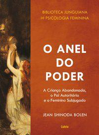 O ANEL DO PODER - BOLEN, JEAN SHINODA