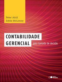 CONTABILIDADE GERENCIAL PARA TOMADA DE DECISÃO - ATRILL, PETER