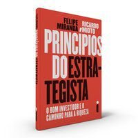 PRINCÍPIOS DO ESTRATEGISTA - MIOTO, RICARDO