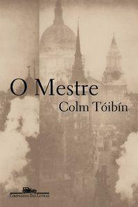 O MESTRE - TÓIBÍN, COLM