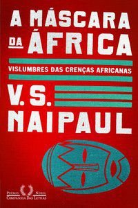 A MÁSCARA DA ÁFRICA - NAIPAUL, V. S.