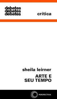 ARTE E SEU TEMPO - LEIRNER, SHEILA