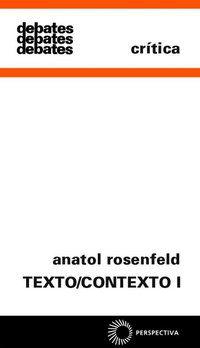 TEXTO/CONTEXTO I - VOL. 7 - ROSENFELD, ANATOL