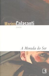 A MORADA DO SER - COLASANTI, MARINA