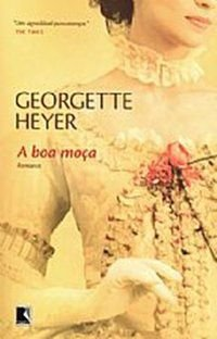 A BOA MOÇA - HEYER, GEORGETTE