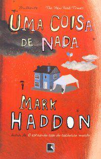 UMA COISA DE NADA - HADDON, MARK